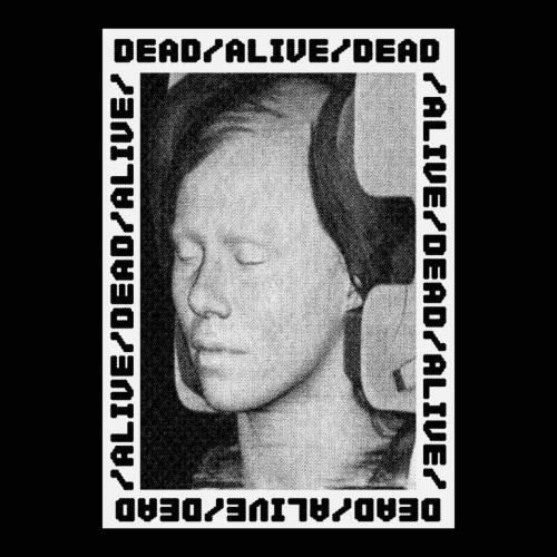 DEAD / ALIVE / DEAD
