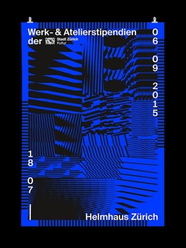 Werk- und Atelierstipendien der Stadt Zürich 2015