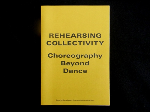 Rehearsing Collectivity – Choreography Beyond Danc