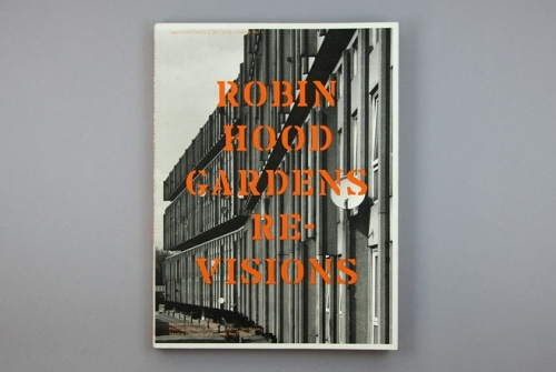 ROBIN HOOD GARDENS: RE-VISIONS