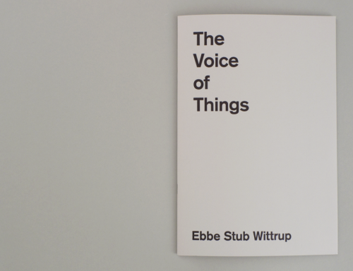 Ebbe Stub Wittrup: The Voice of Things