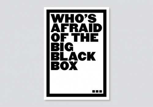 Who's afraid of the big black box ...