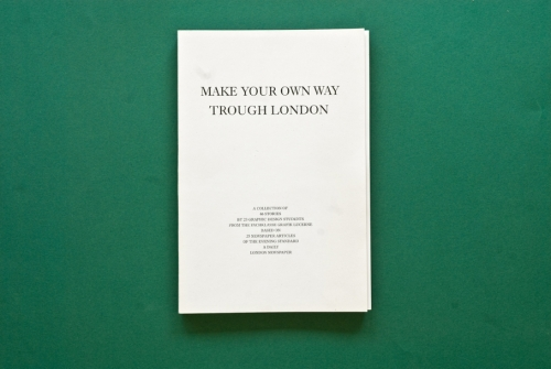 MAKE YOUR OWN WAY TROUGH LONDON