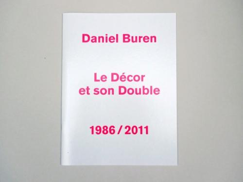 Daniel Buren. Le Décor et son Double