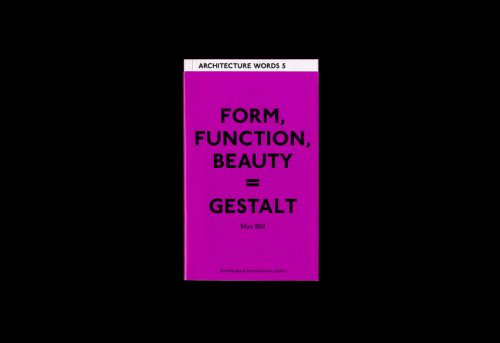 Max Bill, Form, Function, Beauty = Gestalt