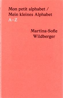 Mon petit alphabet, Martina-Sophie Wildberger