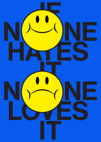 IF NONE HATES IT NONE LOVES IT