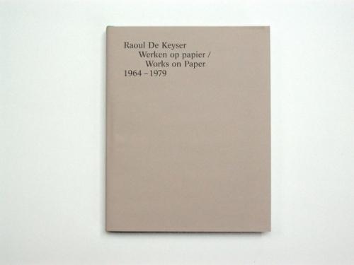 Raoul De Keyser — Werken op papier
