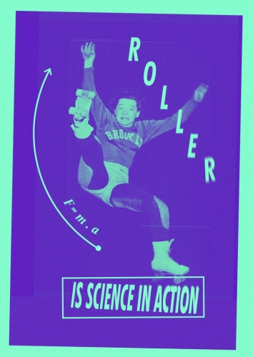 ROLLER IS SCIENCE IN ACTION
