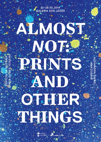 Almost Not: Prints and Other Things