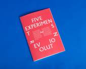 Five Experiments for Revolution