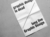 Graphic Design Is Dead / Long Life Graphic Design