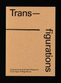 Transfigurations: Curatorial and Artistic Research