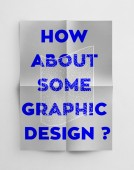 How About Some Graphic Design?