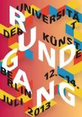 RUNDGANG — UNIVERSITÄT DER KÜNSTE BERLIN 2013