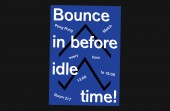 Bounce in before idle time!