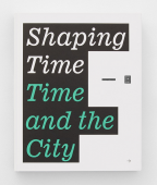 Shaping Time. Time and the City