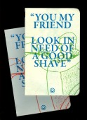 You My Friend Look In Need of a Good Shave
