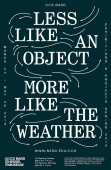 Less Like An Object, More Like The Weather