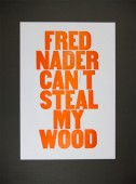 Fred Nader can't steal my wood