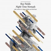 Ray Fields – Night Time Nomads EP
